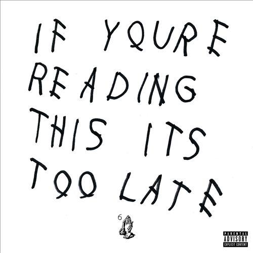 Drake If Yoy're Reading This it's too late - okładka płyty